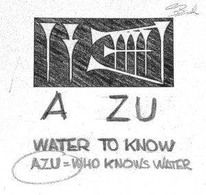 AZU il significato del nome della compagnia deriva dal sumero antico: il medico, colui che conosce l'acqua.